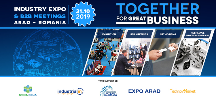 Participati la Industry Expo & B2B Meetings, Arad, 31.10.2019