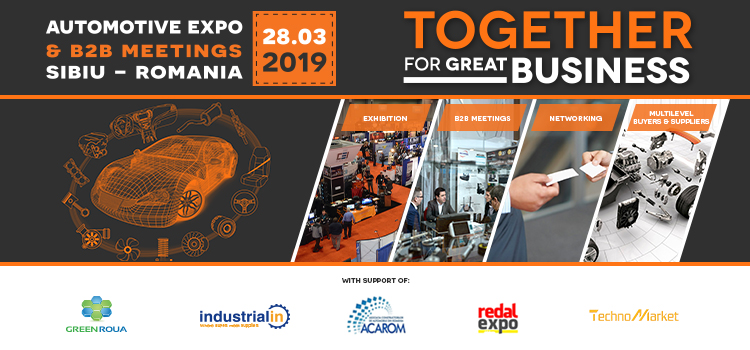 Automotive Expo & B2B Meetings, Sibiu, 28.03.2019
